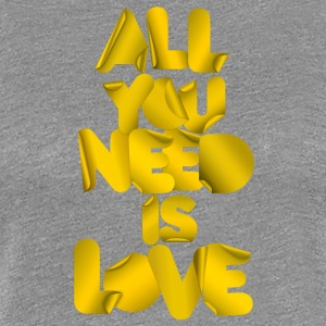 All you need is love - Maglietta Premium da donna