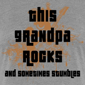 Grandpa Rocks and Stumbles - Women's Premium T-Shirt