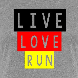 LIVE LOVE RUN - Premium-T-shirt dam