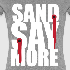 sand say more - T-shirt Premium Femme