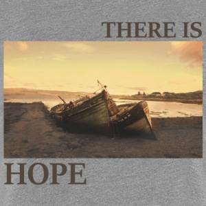 There_is_hope_natural_colour - Premium-T-shirt dam