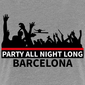 BARCELONA Party All Night Long - Premium-T-shirt dam