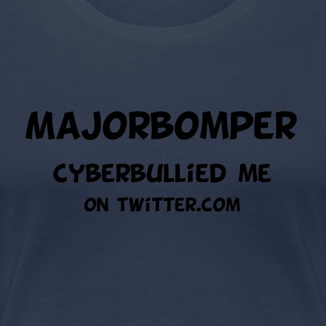 Majorbomper Cyberbullied Me On Twitter.com