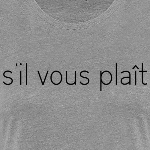 s'il vous plaît - Premium-T-shirt dam