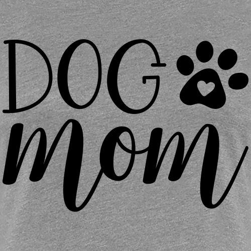DOG MOM - Frauen Premium T-Shirt