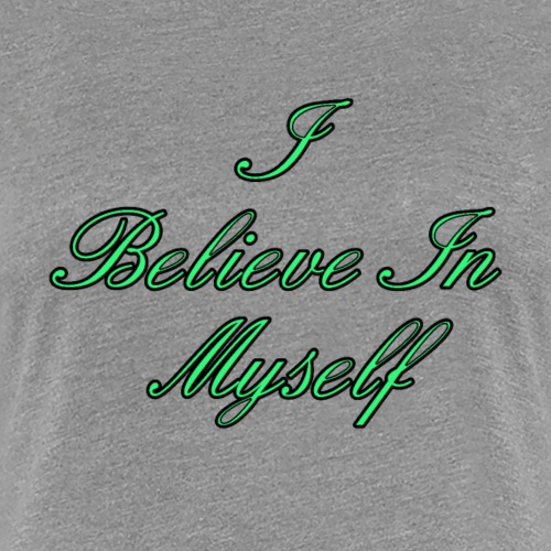 I belive myself - Frauen Premium T-Shirt
