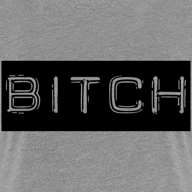 Cool BITCH damesshirt