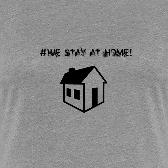 #We stay at home!