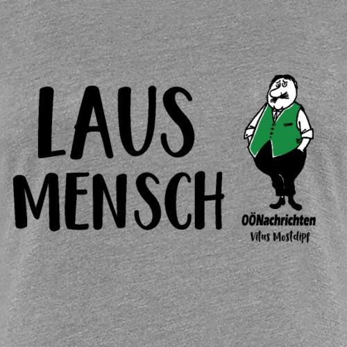 Lausmensch - Vitus Mostdipf - Frauen Premium T-Shirt