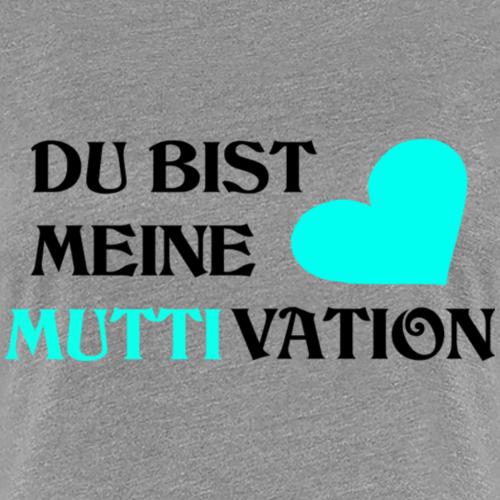 Muttivation Muttertag Geschenk Türkis - Frauen Premium T-Shirt