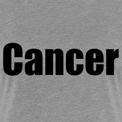 Cancer. - Women's Premium T-Shirt