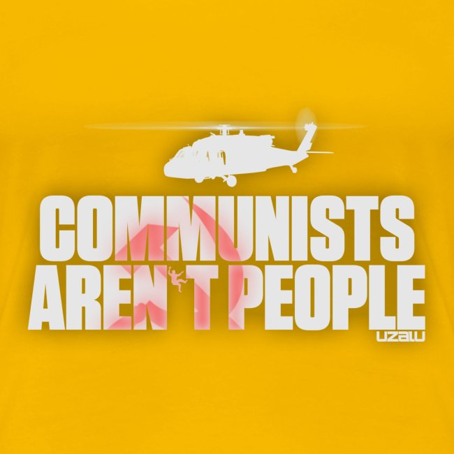 Communists aren't People (White)