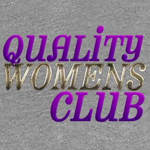 QUALITY WOMENS CLUB - Women's Premium T-Shirt