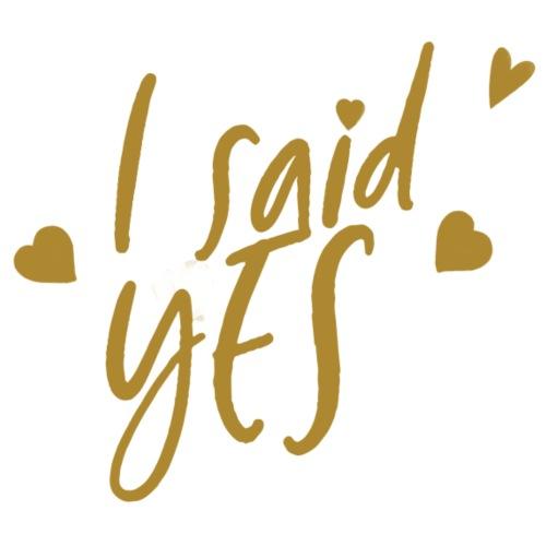 I said yes - Braut - JGA - Gold Serie