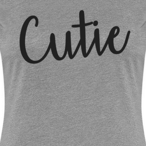 Cutie - Vrouwen Premium T-shirt