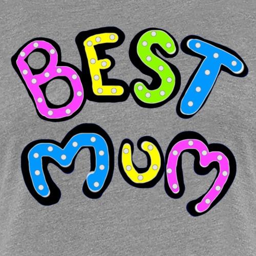 Best mum funky colourful design for your mum - Women's Premium T-Shirt