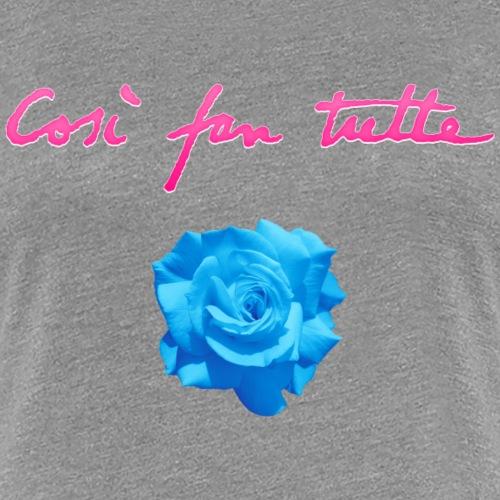 Così fan tutte: Rose - Maglietta Premium da donna