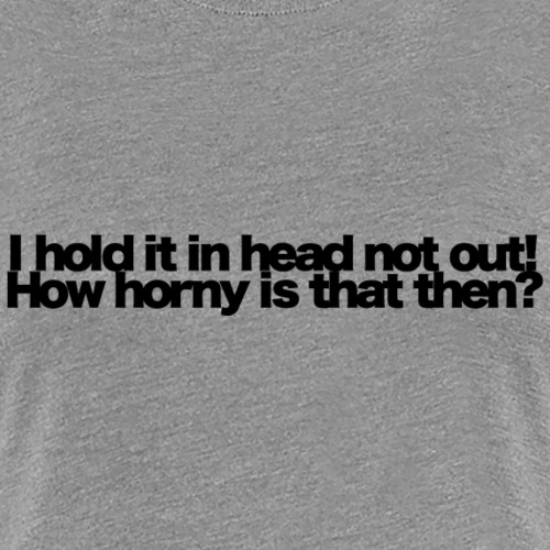 i hold it in head not out black 2020 - Frauen Premium T-Shirt