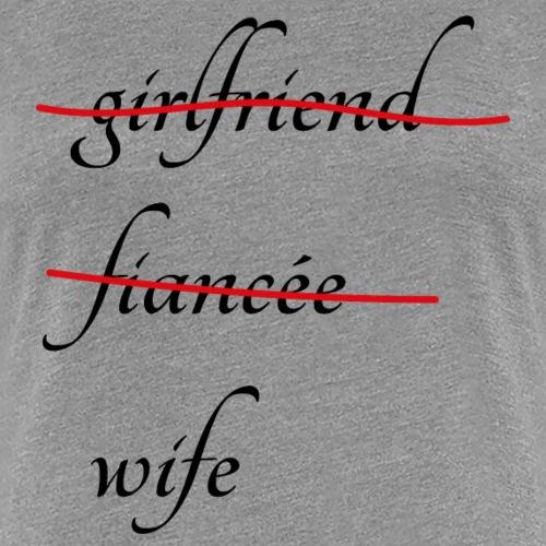 Wife - Frauen Premium T-Shirt