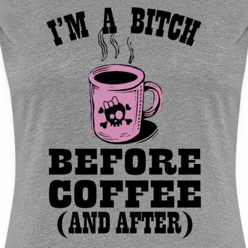 Bitch Before Coffee - Women's Premium T-Shirt