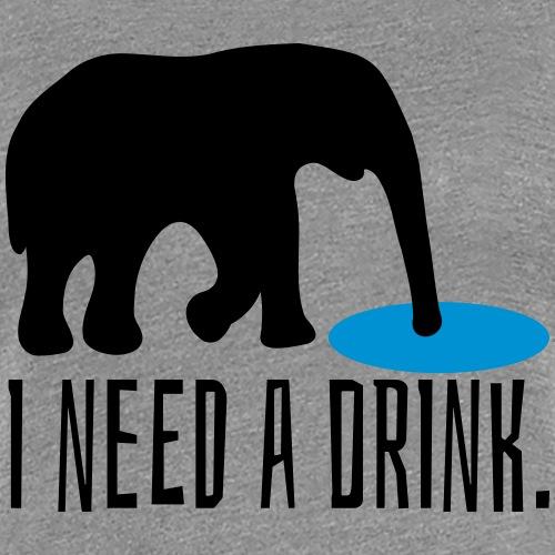 Trinken Saufen Need A Drink Elefant Spruch - Frauen Premium T-Shirt