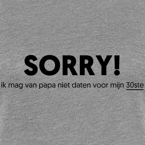 Sorry - Vrouwen Premium T-shirt