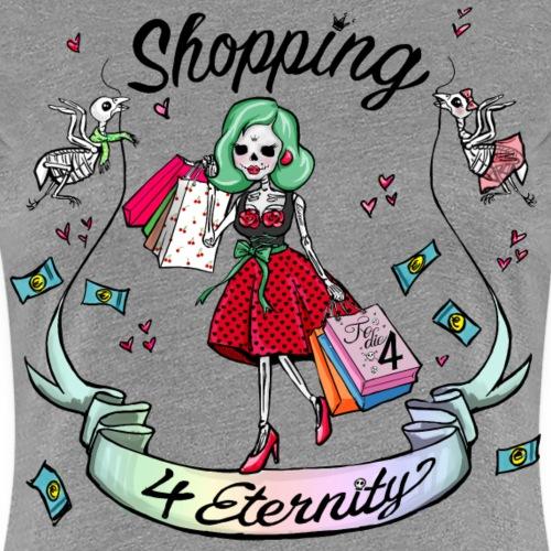 Shopping für immer & ewig - Frauen Premium T-Shirt