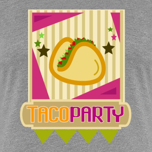 TACOPARTY tshirt - Camiseta premium mujer