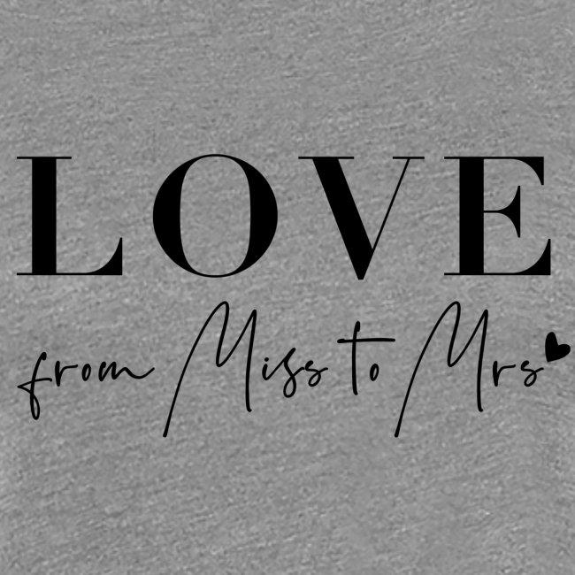 Love From Miss to Mrs JGA Frauen T-Shirt mit gerollten Ärmeln