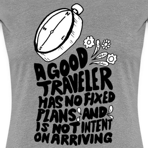 TRAVELER GADGET A good traveler has no fixed plan - Maglietta Premium da donna