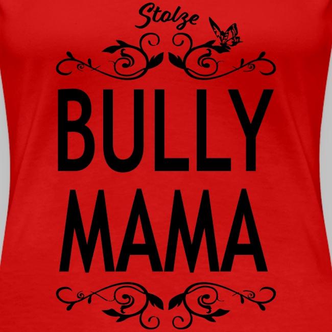 STOLZE BULLY MAMA - Black Edition