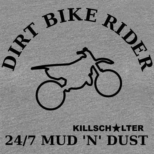 DIRT BIKE RIDER MUD N DUST 0DR03 - Women's Premium T-Shirt