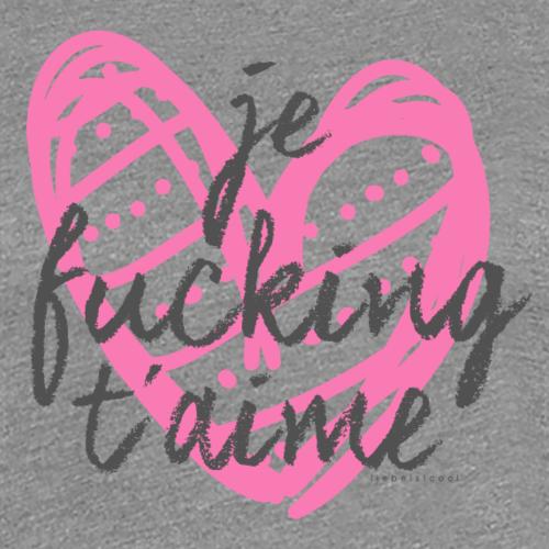 je fuxxx taime - Frauen Premium T-Shirt