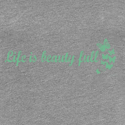 life is beauty full - T-shirt Premium Femme