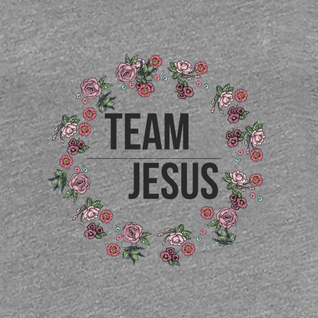 Team Jesus - Christliches Shirt Design Rosenblüten