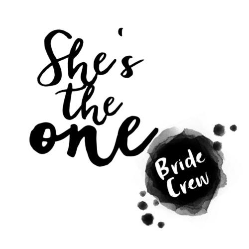 She s the one - Bride Crew - JGA - Aquarell