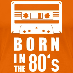 "Cassette ""born in the 80's"" - Women's Premium T-Shirt"