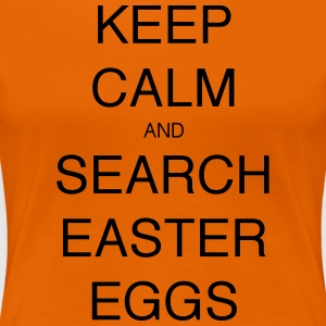 KEEP CALM AND SEARCH EASTER EGGS - Women's Premium T-Shirt