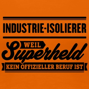 Superheld Industrie-Isolierer - Frauen Premium T-Shirt