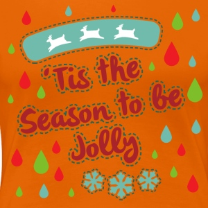 Tis the Season to be Jolly - Women's Premium T-Shirt