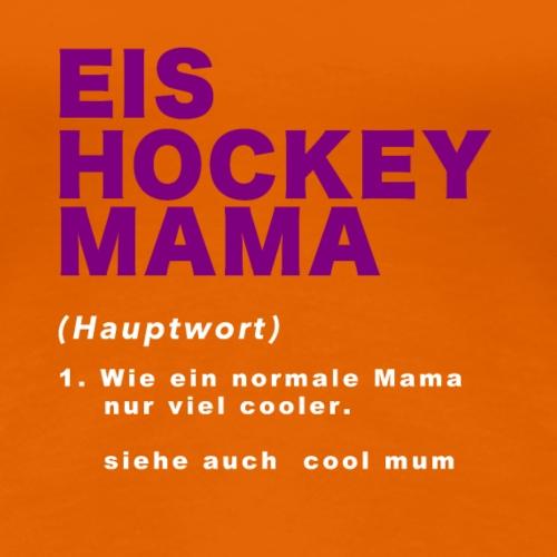 eishockeymum - Frauen Premium T-Shirt