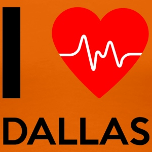 I Love Dallas - Ich liebe Dallas - Frauen Premium T-Shirt