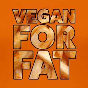 Vegan For Fat | Sjov Design | French bogstaver - Dame premium T-shirt