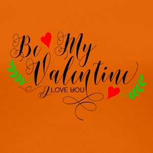 Be My Valentine - Premium-T-shirt dam