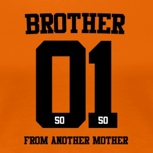 BROTHER FROM ANOTHER MOTHER 01 - Women's Premium T-Shirt
