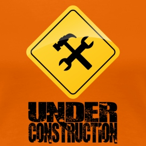 Under Construction - Premium T-skjorte for kvinner
