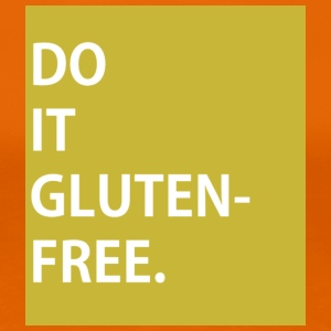 DO IT GLUTEN-FREE - CAMPAIGN T-SHIRT - Frauen Premium T-Shirt