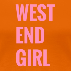 West end girl - Frauen Premium T-Shirt