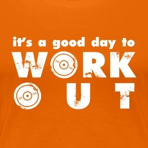 It's a good day to workout - Women's Premium T-Shirt