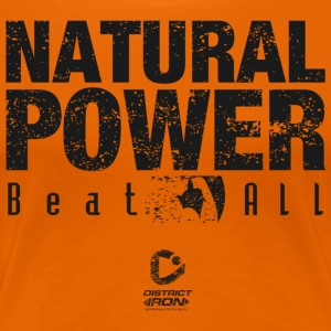 DISTRICT IRON - NATURAL POWER - Women's Premium T-Shirt